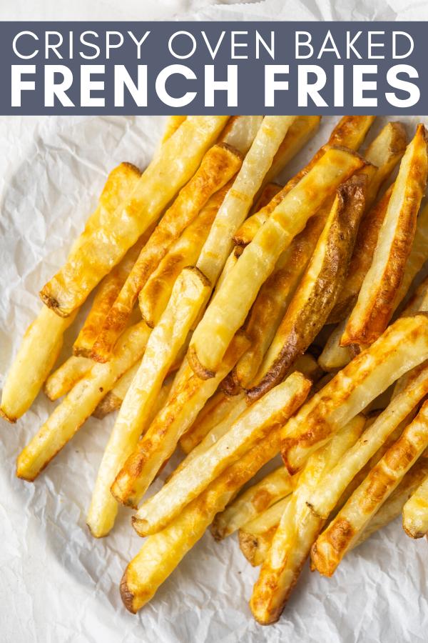 Image for pinning Crispy Baked French Fries recipe on Pinterest