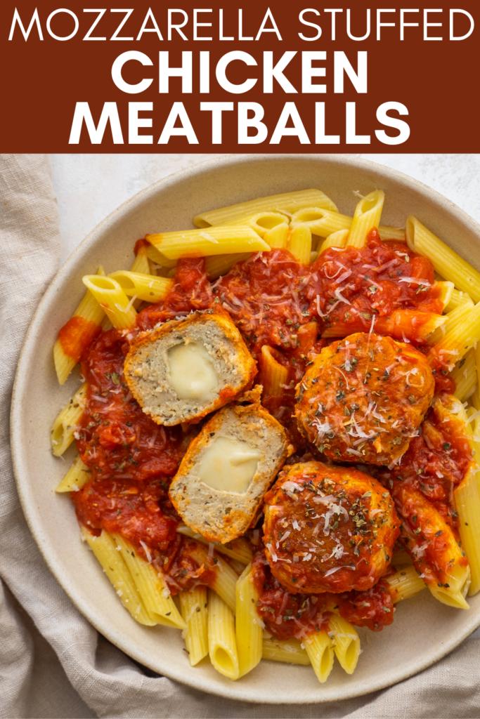 Image for pinning Mozzarella Stuffed Chicken Meatballs recipe on Pinterest